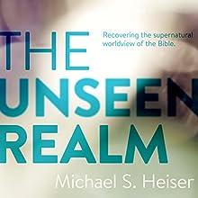 The Unseen Realm | Livre audio Auteur(s) : Dr. Michael S. Heiser Narrateur(s) : Gordon Greenhill