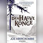 Den halve konge (Det splintrede hav 1) | Joe Abercrombie