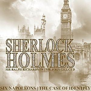 Sherlock Holmes: Six Napoleons & A Case of Identity Audiobook