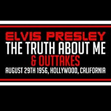 Elvis Presley: The Truth About Me & Outtakes Speech by Elvis Presley Narrated by Elvis Presley