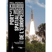 Kourou 5e Nord: Port spatial de l'Europe