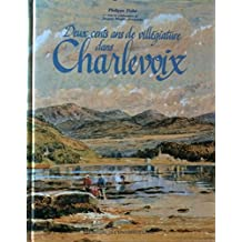 Deux cents ans villégiature dans Charlevoix