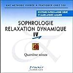 Sophrologie - Relaxation dynamique 4 | Patrick-André Chéné,Marie-Andrée Auquier