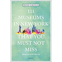 111 Museums in New York That You Must Not Miss (111 Places in .