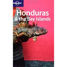 Lonely Planet Honduras & the Bay Islands 1st Ed.: 1st edition