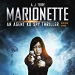 Marionette: An Agent Ko Spy Thriller, Book 1 | A. J. Terry