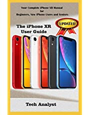 THE IPHONE XR USER GUIDE: Your Complete iPhone XR Manual for Beginners, New iPhone XR Users And Seniors