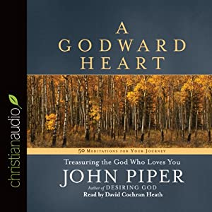 A Godward Heart Audiobook