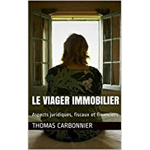 Le viager immobilier: Aspects juridiques, fiscaux et financiers (French Edition)