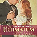 The Ultimatum Bride: Mail-Order Matches Audiobook by Leah Atwood Narrated by Randy Fuller