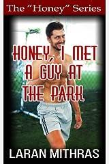Honey, I Met a Guy at the Park Paperback
