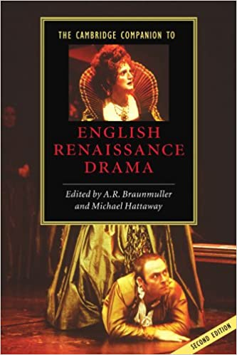 The Cambridge Companion to English Renaissance Drama (Cambridge Companions to Literature)