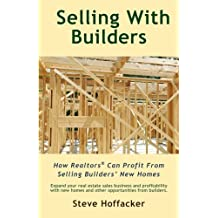 Selling With Builders: How Realtors Can Profit From Selling Builders' New Homes