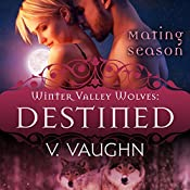 Destined: Winter Valley Wolves, Book 9 | V. Vaughn