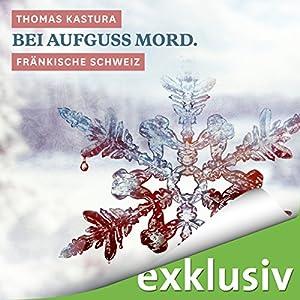 Bei Aufguss Mord. Fränkische Schweiz (Winterkrimi) Hörbuch