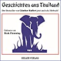 Geschichten aus Thailand Hörbuch von Günther Ruffert Gesprochen von: Henk Flemming