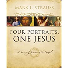 Four Portraits, One Jesus: A Introduction to Jesus and the Gospels