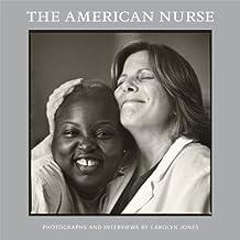 The American Nurse by Carolyn Jones (2012-10-30)