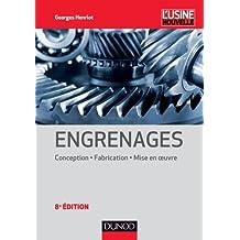 Engrenages - 8e éd. : Conception - Fabrication - Mise en oeuvre (Mécanique et matériaux) (French Edition)