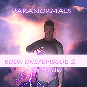 Paranormals Book One, Episode 2 Audiobook