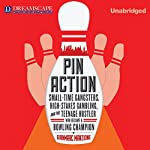 Pin Action: Small-Time Gangsters, High-Stakes Gambling, and the Teenage Hustler | Gianmarc Manzione