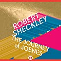 The Journey of Joenes Audiobook by Robert Sheckley Narrated by Jay Snyder