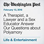 A Therapist, a Lawyer and a Sex Educator Answer Our Questions about Polyamory   Lisa Bonos