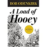 A Load of Hooey (Odenkirk Memorial Library) by Bob Odenkirk (2014-10-07)