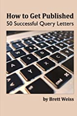 How to Get Published: 50 Successful Query Letters Paperback