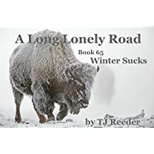 A Long lonely road, Winter Sucks, book 65