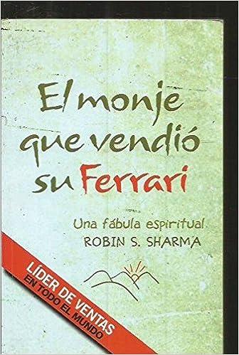 El Monje Que Vendio Su Ferrari Sharma Robin Amazon Com Books