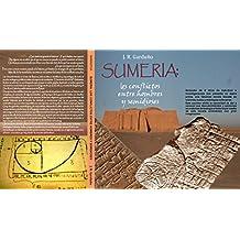 Sumeria: Los conflictos entre hombres y semidioses. (Spanish Edition)