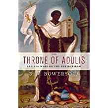 The Throne of Adulis: Red Sea Wars on the Eve of Islam