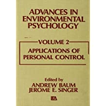 Advances in Environmental Psychology: Volume 2: Applications of Personal Control