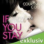 If you stay: Füreinander bestimmt | Courtney Cole