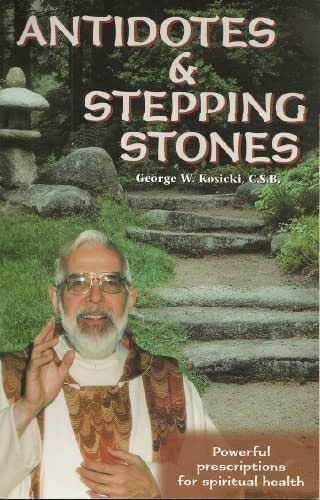 Antidotes & Stepping Stones: Powerful Prescriptions for Spiritual Health