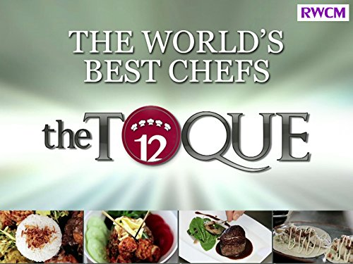 The World's Best Chefs - The Toque 12 on Amazon Prime Video UK