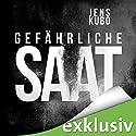 Gefährliche Saat Hörbuch von Jens Kubo Gesprochen von: Detlef Bierstedt