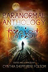 Paranormal Anthology with a TWIST Paperback