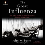The Great Influenza: The Epic Story of the
