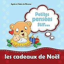 Petites pensées sur les cadeaux de Noël (French Edition)