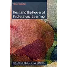 Realizing The Power Of Professional Learning (Expanding Educational Horizons (Quality))
