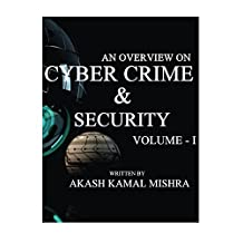 An Overview On Cyber Crime & Security, Volume - I