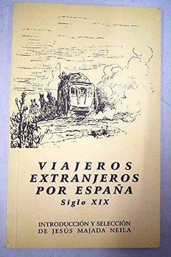 Viajeros extranjeros por España : siglo XIX: Amazon.es: Majada Neila, Jesus: Libros