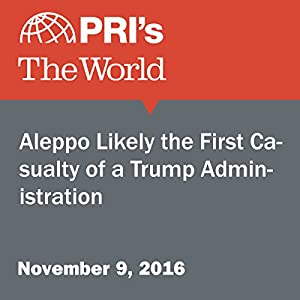 Aleppo Likely the First Casualty of a Trump Administration