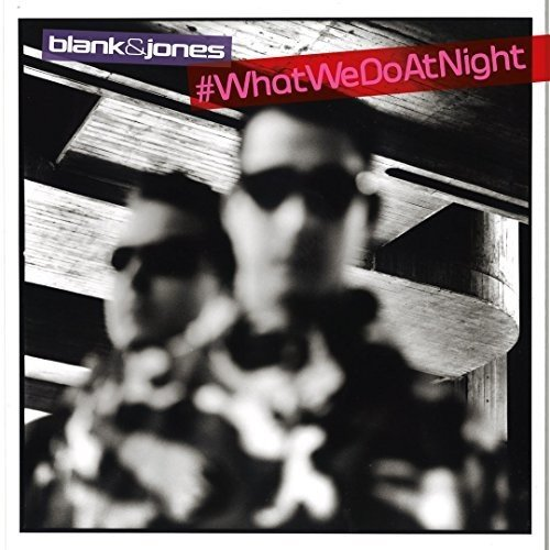 Blank & Jones - #WhatWeDoAtNight (2017) [FLAC] Download