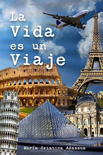 La Vida es un Viaje (Spanish Edition) [Maria Cristina Adassus] (Tapa Blanda)