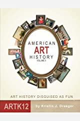 American Art History: Volume II: Art History Disguised as Fun Paperback