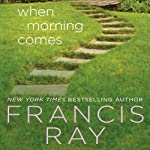 When Morning Comes: A Family Affair Novel, Book 2   Francis Ray