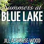 Summers at Blue Lake | Jill Althouse-Wood